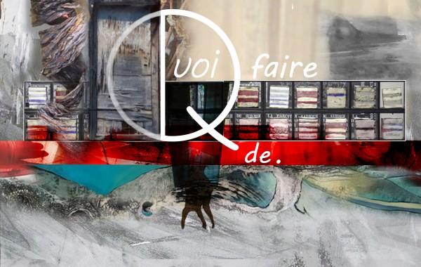 QUOI FAIRE DE.